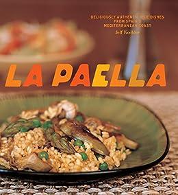 Paella Deliciously Authentic Dishes Mediterranean ebook