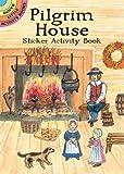 Pilgrim House Sticker Activity Book (Dover Little Activity Books Stickers)