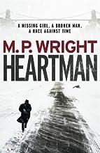 Heartman: A Missing Girl, A Broken Man, A Race Against Time