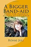 A Bigger Band-Aid, Ronae Jull, 0615634575