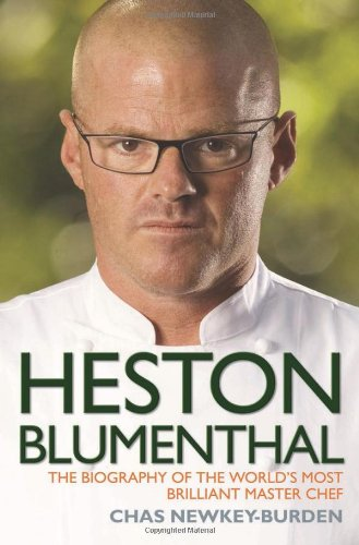 Heston Blumenthal: The Biography of the World