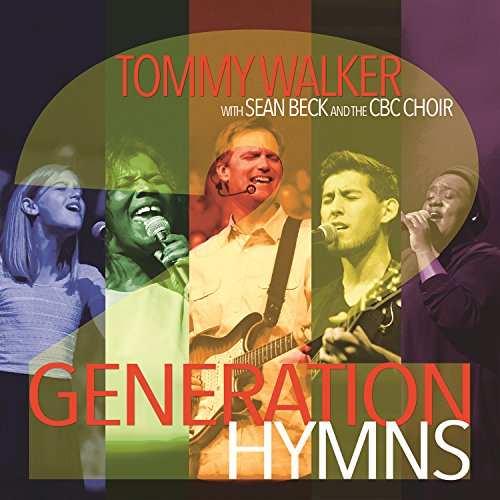 Tommy Walker With Sean Beck and The CBC Choir - Generation Hymns 2 (Live) 2015