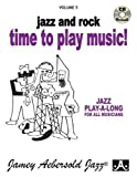 Vol. 5, Time To Play Music!: Jazz And Rock (Book & CD Set) (Jazz Play-A-Long for All Musicians)