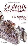 Le destin des Durckheim : Tome 1, La seigneurie par Jaeger-Wolff