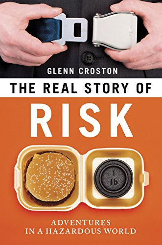 The Real Story of Risk: Adventures in a Hazardous World