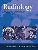 Radiology, H. R. S. Roberts and P. J. Shaw, 0192629026