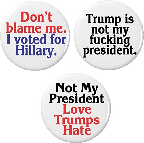 """Set 3 Don't blame me voted Hillary Not My President 1.25"""" Buttons Anti (Hillary President Button)"""