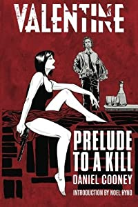 Valentine: Prelude To A Kill by Daniel Cooney (2012-07-18)