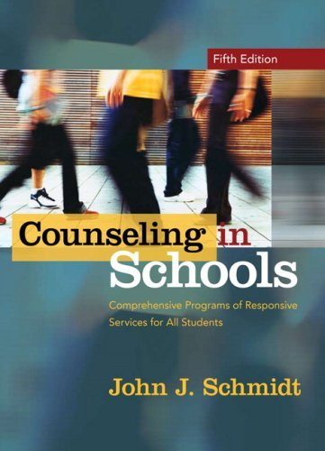 Read Online By John J. Schmidt - Counseling in Schools: Comprehensive Programs of Responsive Services for All Students: 5th (fifth) Edition pdf epub