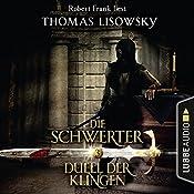 Duell der Klingen (Die Schwerter 3) | Thomas Lisowsky