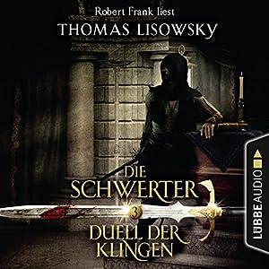 Duell der Klingen (Die Schwerter 3) Hörbuch