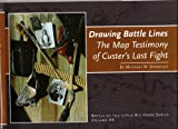 img - for Drawing Battle Lines: The Map Testimony of Custer's Last Fight book / textbook / text book