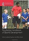 img - for Routledge Handbook of Sports Development (Routledge International Handbooks) book / textbook / text book