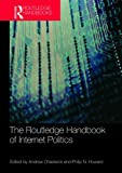 Routledge Handbook of Internet Politics, , 0415780586