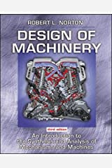 Design of Machinery: An Introduction to the Synthesis and Analysis of Mechanisms and Machines Hardcover
