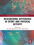 Researching Difference in Sport and Physical Activity (Routledge Research in Sport, Culture and Society Book 102)
