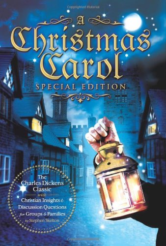 A Christmas Carol Special Edition: The Charles Dickens Classic with Christian Insights and Discussion Questions for Grou
