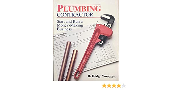 Plumbing Contractor Start And Run A Money Making Business