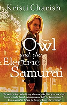 Owl and the Electric Samurai (The Owl Series Book 3) by [Charish, Kristi]