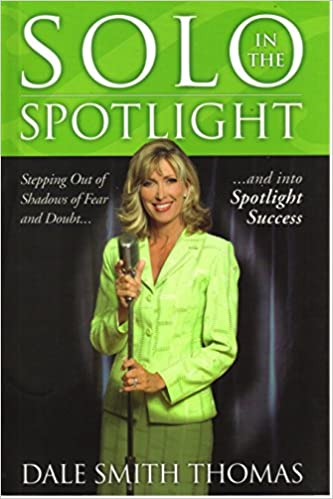 Solo in the Spotlight (Stepping out of shadows of fear and doubt and into spotlight success)