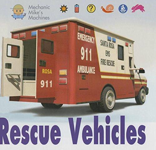 Rescue Vehicles (Mechanic Mike's Machines) PDF