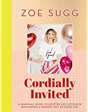 Cordially Invited: A seasonal guide to celebrations and hosting, perfect for festive planning, crafting and baking in the run up to Christmas!: A ... Occasion and Making a Memory Out of Every Day