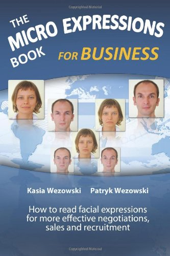 Download The Micro Expressions Book for Business: How to read facial expressions for more effective negotiations, sales and recruitment ebook