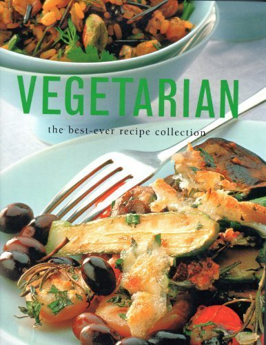 Vegetarian: The Best-Ever Recipe Collection (The Best Ever Vegetarian Cookbook Linda Fraser)