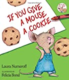 If You Give a Mouse a Cookie (If You Give...)