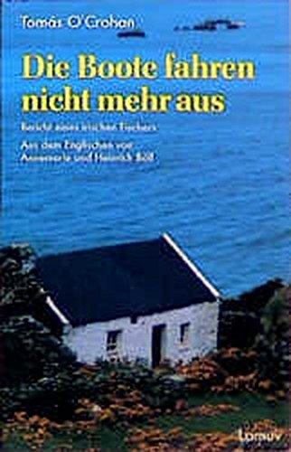 Die Boote fahren nicht mehr aus: Bericht eines irischen Fischers (Lamuv Taschenbücher) Taschenbuch – 2004 Tomás O' Crohan Robin Flower Annemarie Böll Heinrich Böll