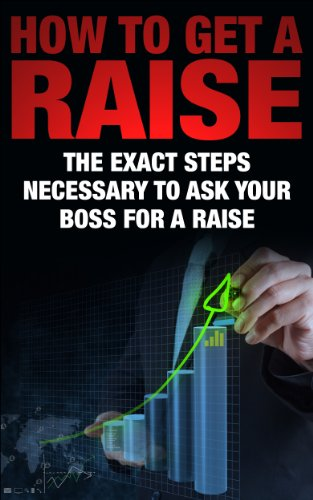 How to Get a Raise: The EXACT Steps Necessary to Ask Your Boss for a Raise (Salary Increase, Ask for a Raise, Salary)