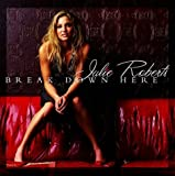 Break Down Here / No Way Out by Julie Roberts