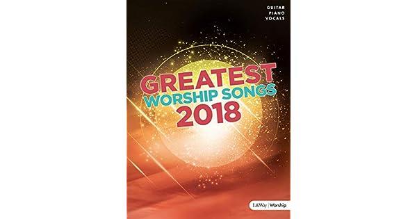 Greatest Worship Songs 2018 Songbook: LifeWay Worship