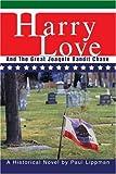 Harry Love, Paul Lippman, 0595281192