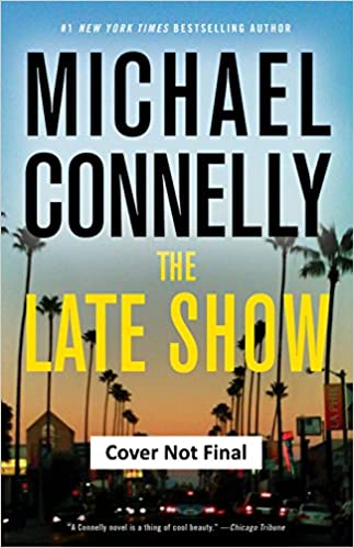 Michael Connelly new Renee Ballard series - The Late Show