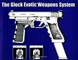 The Glock Exotic Weapons System, Anonymous, 1581602588