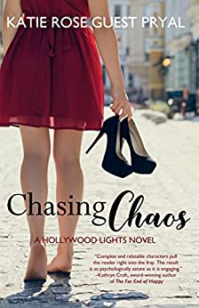 Chasing Chaos: A Romantic Suspense Novel (Hollywood Lights Series Book 3) by [Pryal, Katie Rose Guest]