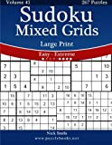 Sudoku Mixed Grids Large Print – Easy to Extreme – Volume 41 – 267 Puzzles