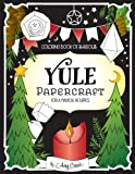 : Coloring Book of Shadows: Yule Papercraft for a Magical Solstice
