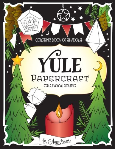 Coloring Book of Shadows: Yule Papercraft for a Magical Solstice