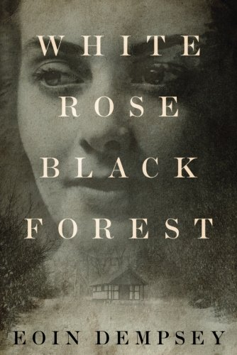 Book cover from White Rose, Black Forest by Eoin Dempsey