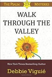 Walk Through the Valley (Psalm 23 Mysteries) (Volume 8)