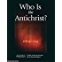 Who Is the Antichrist? - A Bible Study Aid Presented By BeyondToday.tv