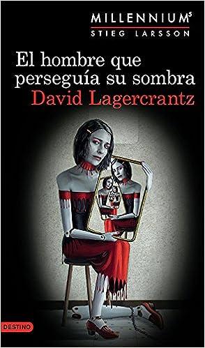 Amazon.com: El hombre que perseguía su sombra (Serie Millenniu (Millennium) (Spanish Edition) (9786070742996): Lagercrantz: Books