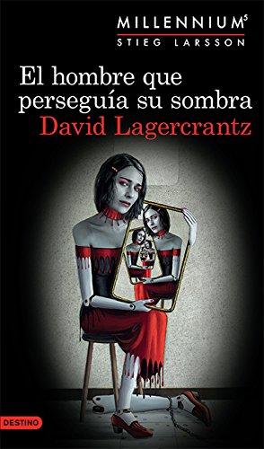 El hombre que perseguía su sombra (Serie Millenniu (Millennium) (Spanish Edition)