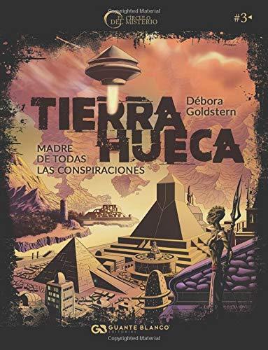 Libro : Tierra Hueca. Madre de todas las conspiraciones  -..
