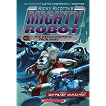 Ricky Ricotta's Mighty Robot Vs. The Mecha-Monkeys From Mars (Turtleback School & Library Binding Edition)
