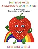 Learning with Strawberry and Friends, Y. D. Samuel, 1438935382