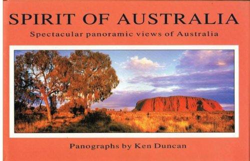 Spirit of Australia: Spectacular Panoramic Views of Australia