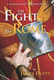 The Fight for Rome by James Duffy front cover